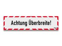 Reflektierendes Schild Achtung Überbreite!