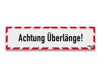 Reflektierendes Schild Achtung Überlänge!
